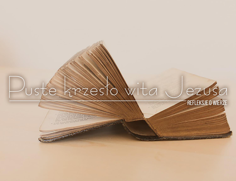 Puste krzesło wita Jezusa